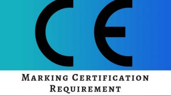 What are the CE Marking Certification Requirements?