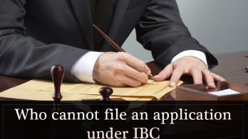 Who Cannot File an Application under IBC