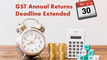 GST Annual Returns Deadline Extended to 30th November 2019