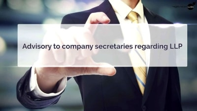 Advisory to company secretaries regarding LLP