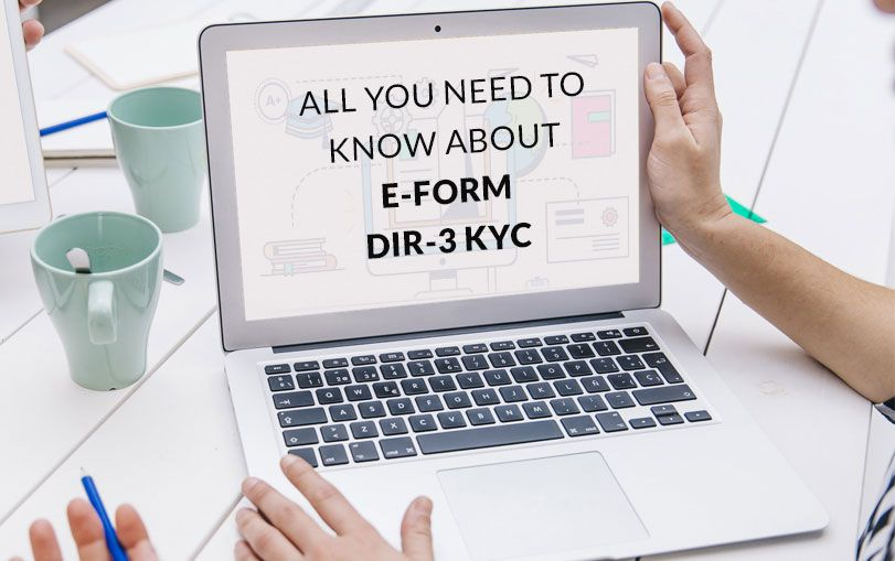 All You Need to Know About E-form DIR-3 KYC