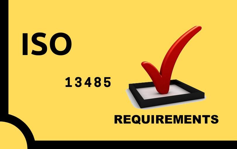 ISO 13485 Certification Requirements (Medical Devices Quality Management)