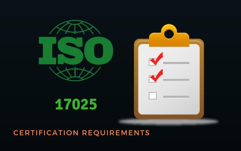 ISO 17025 Certification Requirements