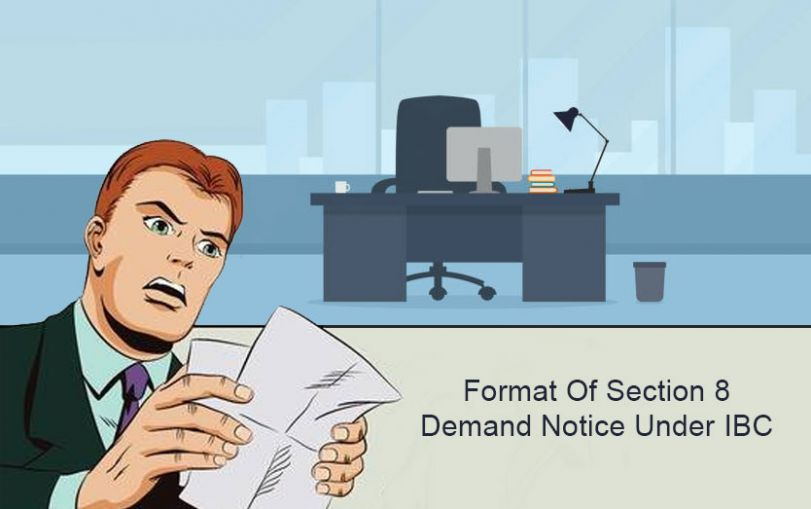 What Is The Format Of Section 8 Demand Notice Under IBC 2016