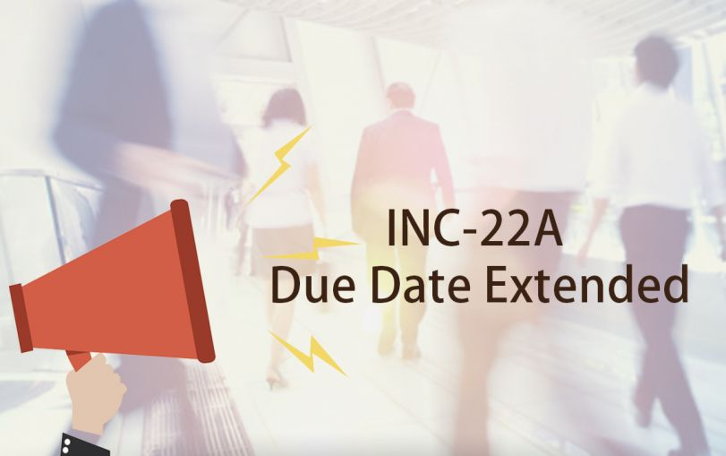 Due Date Extended to File INC-22A