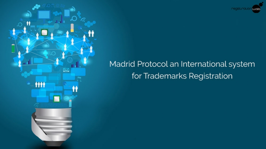 Madrid Protocol an International System for Trademarks Registration